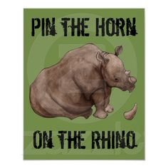 Pin the Horn on the Rhino Poster from Zazzle.com