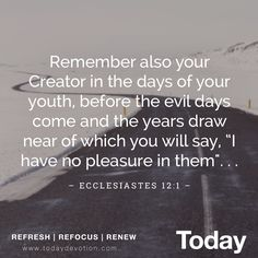 Remember before your Creator...