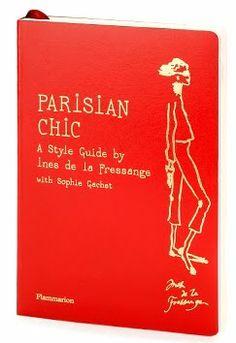 Parisian Chic: A Style Guide by Ines de la Fressange Paperback by Ines de la Fressange and Sophie Gachet