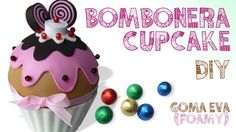 DIY BOMBONERA CUPCAKE GOMA EVA (FOAMY) ♥ Qué cositas