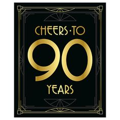 """Cheers to 90 years"". Printable sign in art deco style for your Great Gatsby/Roaring 20s themed birthday party. Use it as a centerpiece or as a"