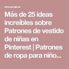 Más de 25 ideas increíbles sobre Patrones de vestido de niñas en Pinterest | Patrones de ropa para niños, Patrones para vestidos de la niña y Vestidos para niñ…