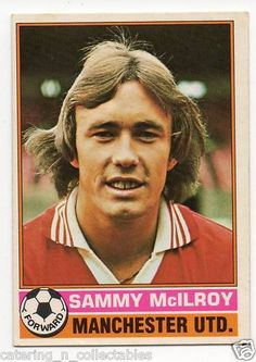 Sammy McIlroy Manchester Utd Sammy made 374 appearances for Man United and potted 57 Goals. He was Capped 88 times for Northern Ireland and scored 5 times.  As a player Sammy won the leagues Division 2 Title in 1974/75, The FA Cup & Charity Shield in 1977, and was named Stoke City's Player of the Year in 1985.