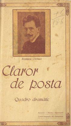 Claror de posta.  Pompeu Grehuet. Barcelona : Casa Editorial de Teatre. 1915. http://bvirtual.bibliotecas.csic.es/csic:csicalephbib000544523
