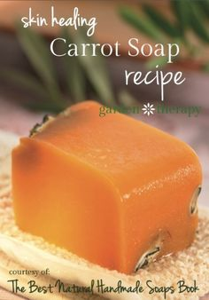 Anti-Aging and Skin Repair Carrot Soap Recipe - unleash the magical powers of carrots for your skin!
