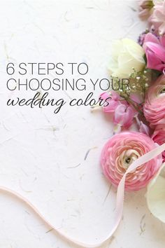You need these 6 steps to choosing your wedding colors