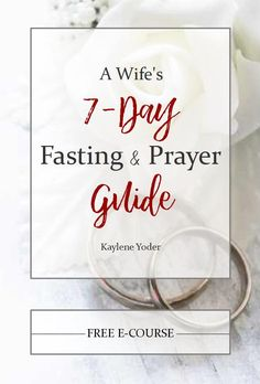 This Free 7-Day Fasting & Prayer E-course will help you learn how to pray for your husband & your marriage, plus guide you through the many ways to fast.