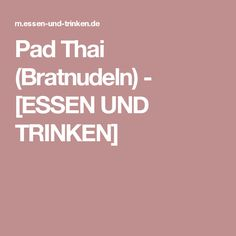 Pad Thai (Bratnudeln) - [ESSEN UND TRINKEN]