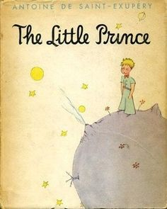 The Little Prince , by Antoine de Saint-Exupéry