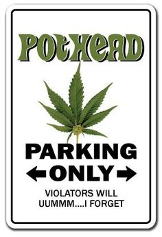 Pothead Sign Marijuana Pot Cannabis Mary Jane Funny Gift 4 20 Grass Joint Gag for sale online