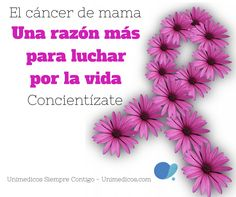 """""""El cáncer de mama: Una razón más para luchar por la vida""""….. Concientízate Life"""