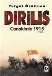 Diriliş : Çanakkale 1915 - Turgut Özakman