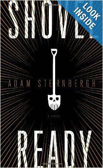Shovel Ready: A Novel: Adam Sternbergh