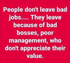 Some mangers are blind to the employees. That's why people leave bad jobs. Bad Boss Quotes, Job Quotes, Wise Quotes, Inspirational Quotes, Wise Sayings, Leaving Work Quotes, Leaving A Job, False Friends Quotes, Work Goals