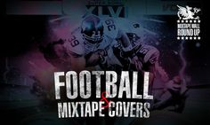 Sports Related Mixtape Covers — Football Edition