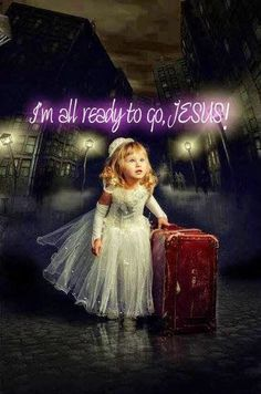 Little girl packed up, ready to see Jesus. I want to see Jesus, too. Braut Christi, Padre Celestial, My Champion, Bride Of Christ, Jesus Is Coming, A Course In Miracles, Jesus Pictures, Daughters Of The King, Lord And Savior
