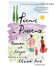 """Read """"Picnic in Provence A Memoir with Recipes"""" by Elizabeth Bard available from Rakuten Kobo. The bestselling author of Lunch in Paris takes us on another delicious journey, this time to the heart of Provence. Best Books To Read, New Books, Good Books, Le Divorce, 1080p, Beach Reading, Baby On The Way, Book Lists, Reading Lists"""