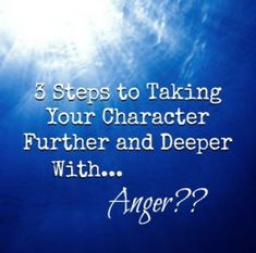 3 Steps to Taking Your Character Further and Deeper With...Anger? - WRITERS HELPING WRITERS - See more at: http://writershelpingwriters.net/2014/07/3-steps-taking-character-deeper-anger/#sthash.pq1cdTl2.dpuf
