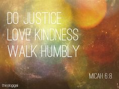 bible-verse-micah-6-do-justice-love-kindness-and-walk-humbly-with-your-god.jpg 1,024×768 pixels