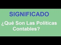 597. ELEMENTAL... ¿Qué Son Las Políticas Contables? - COMPARTE!!! https://www.youtube.com/watch?v=7nRRfR5RbOA