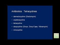 Antibiotics - Types and Effects  (Examville.com Study Guides)