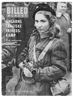 Today the Female Soldier website has a new Featured Soldier: Erika Szeles, the young soldier and nurse who became the face of the 1956 Hungarian Revolution. If you missed it the first time then check. Hungarian Women, International Symbols, Military Pictures, Female Soldier, Military Women, Freedom Fighters, World Star, Great Love, Popular Culture