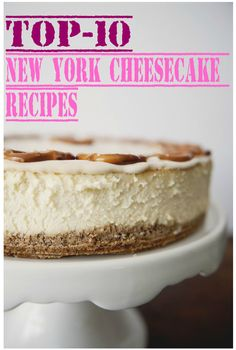 Top-10 New York Cheesecake Recipes
