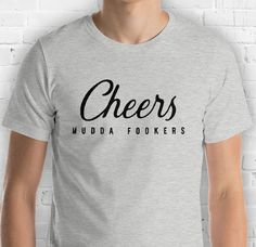 Cheers Mudda Fookers Unisex T-Shirt https://etsy.me/2GIN7ro #wine #winetasting #winelover #winetime #winery #winelovers #winecountry #wineoclock #winestagram #drinks #drink #drinking #drinkup #drinklocal #drinkdrankdrunk #drinkresponsibly #drinkin #drinkbeer