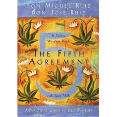 'The Fifth Agreement' by Don Miguel Ruiz and Don Jose Ruiz, it's fate a friend and I were just discussing the four agreements earlier today.