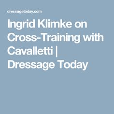 Ingrid Klimke on Cross-Training with Cavalletti | Dressage Today