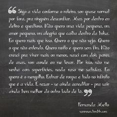 http://vanroses.tumblr.com/ - Palavras Bonitas - Fernanda Mello #frase #trecho #tumblr