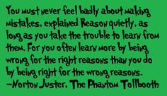 One of my favorite childhood books.   Norton Juster, The Phantom Tollbooth