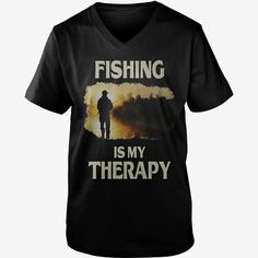 #FISHING IS MY THERAPY T SHIRT, Order HERE ==> https://www.sunfrog.com/Geek-Tech/130252635-851503099.html?49095, Please tag & share with your friends who would love it, #birthdaygifts #jeepsafari #renegadelife  #fishing decorations, fishing tips, fly fishing  #family #posters #kids #parenting #men #outdoors #photography #products #quotes