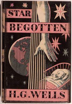 Star Begotten by H.G. Wells (1937 first edition) Book Cover Art, Book Cover Design, Book Design, Book Art, Vintage Book Covers, Vintage Books, Antique Books, Ex Libris, Retro
