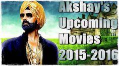 Akshay Kumar upcoming movies   2015-2016  