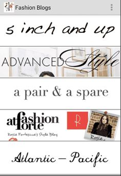 The best fashion blogs in only one app.<br>Never get out of style! Your hub for staying savvy & beautiful!<br>All of the hottest fashion news & videos from the leading sites & blogs – in one place.<br>Staying on top of fashion has never been easier or more fun! Take the app for a ride we promise you'll get hooked.<p>5 inch and up, Advanced style, A pair & a spare, Atlantic-Pacific, Arched eyebrow, Bip ling, Clothes make the man, Coco's tea party, cupcakes and cashmere, Disney roller girl…