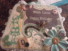 Here is an altered box I made for my sister for her birthday.