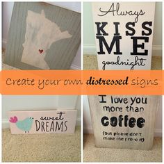 Signs, Signs, Everywhere a sign...how to create distressed signs