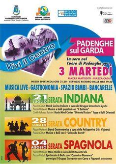 A Padenghe sul Garda si svolgono tra luglio e agosto 2015 tre serate di musica e spettacoli all'interno del ciclo Vivi il Centro @gardaconcierge
