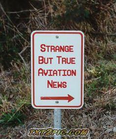 "It's Friday! Time for ""Strange."" Enjoy!! http://www.aviationqueen.com/the-original-strange-but-true-aviation-news-30/"