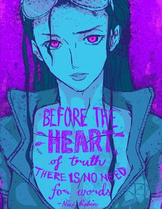 One Piece | Quotes | Nico Robin | Before The Heart Of Truth There Si No Need For Words
