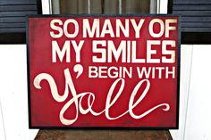 so many of my smiles begin with y'all    Cottage Chic Sign Custom Wood Sign Art by PamelaJoyceDesigns