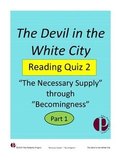 """A standards-based quiz, this assignment will work as a guided reading assignment or as a cold-read assignment.  Ten multiple choice questions, three of which are over a specific passage included on the handout, make up this quiz.  The quiz is over the two chapters entitled """"The Necessary Supply"""" and """"Becomingness."""" White City, American Literature, Multiple Choice, Guided Reading, Cold, Education, Onderwijs, Learning"""
