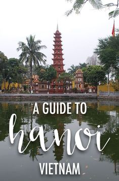 Check out our quick guide to Hanoi, Vietnam's capital and an important city throughout history, from the dynastic times to present times. via @thshegoesagain