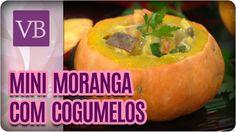 Abóbora Mini Moranga Recheada de Cogumelos - Você Bonita (31/10/16)