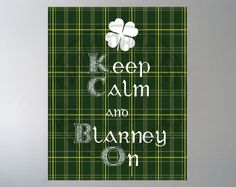 Keep Calm and Blarney On  PRINTABLE File 8x10 jpeg by KVarts