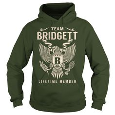 Team BRIDGETT Lifetime Member Name Shirts #gift #ideas #Popular #Everything #Videos #Shop #Animals #pets #Architecture #Art #Cars #motorcycles #Celebrities #DIY #crafts #Design #Education #Entertainment #Food #drink #Gardening #Geek #Hair #beauty #Health #fitness #History #Holidays #events #Home decor #Humor #Illustrations #posters #Kids #parenting #Men #Outdoors #Photography #Products #Quotes #Science #nature #Sports #Tattoos #Technology #Travel #Weddings #Women