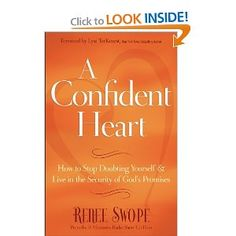 A Confident Heart: How to Stop Doubting Yourself and Live in the Security of God's Promises