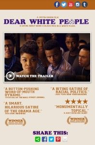 Dear White People opens on 10/17/14! Addressing issues of Black Identity on a predominately White campus, the film speaks to my own experience told here.