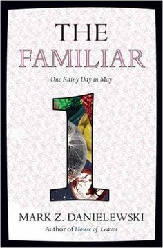 The familiar / Mark Z. Danielewski -  Publicación 	New York : Pantheon Books, cop. 2015 -  V .1: One rainy day in May -- V.2: Into the forest -- V. 3: Honeysuckle & pain